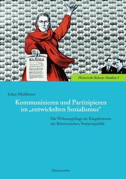 """Kommunizieren und Partizipieren im """"entwickelten Sozialismus"""" von Mühlbauer,  Julian"""