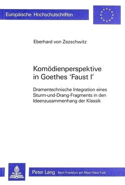 Komödienperspektive in Goethes Faust I von von Zezschwitz, Eberhard
