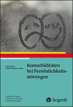 Komorbiditäten bei Persönlichkeitsstörungen von Kiszkenow-Bäker,  Stefanie, Sachse,  Rainer