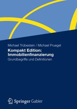 Kompakt Edition: Immobilienfinanzierung von Pruegel,  Michael, Trübestein,  Michael