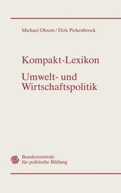Kompakt-Lexikon Umwelt- und Wirtschaftspolitik von Olsson,  Michael, Piekenbrock,  Dirk