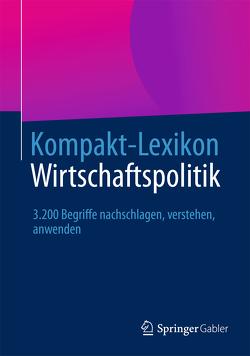 Kompakt-Lexikon Wirtschaftspolitik von Springer Fachmedien Wiesbaden