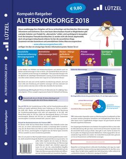 Kompakt-Ratgeber Altersvorsorge 2018 von Lützel,  Marko