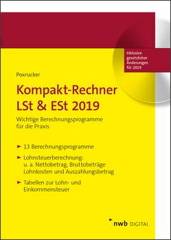 Kompakt-Rechner LSt & ESt 2019 von Poxrucker,  Andreas, Poxrucker,  Harald