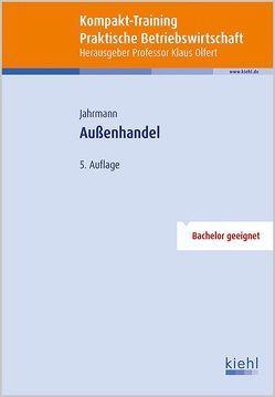 Kompakt-Training Außenhandel von Jahrmann,  F.-Ulrich, Olfert,  Klaus