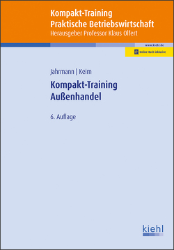 Kompakt-Training Außenhandel von Jahrmann,  Fritz-Ulrich, Keim,  Martin, Olfert,  Klaus