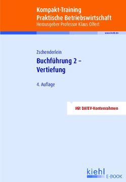 Kompakt-Training Buchführung 2 – Vertiefung von Zschenderlein,  Oliver