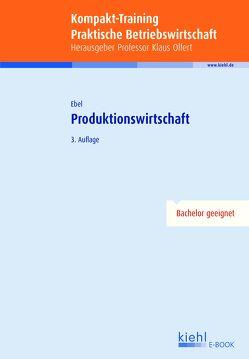 Kompakt-Training Produktionswirtschaft von Ebel,  Bernd