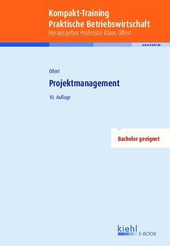 Kompakt-Training Projektmanagement von Olfert,  Klaus