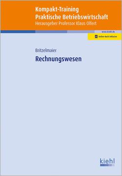 Kompakt-Training Rechnungswesen von Britzelmaier,  Bernd, Olfert,  Klaus