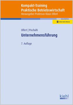 Kompakt-Training Unternehmensführung von Olfert,  Klaus, Pischulti,  Helmut