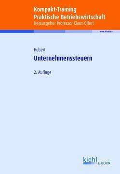 Kompakt-Training Unternehmenssteuern von Hubert,  Tina, Olfert,  Klaus
