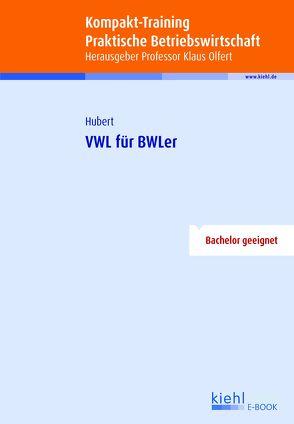 Kompakt-Training VWL für BWLer von Hubert,  Frank