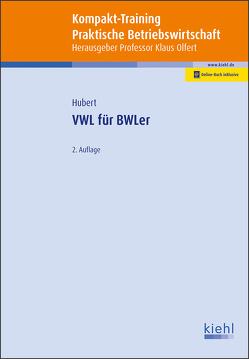 Kompakt-Training VWL für BWLer von Hubert,  Frank, Olfert,  Klaus