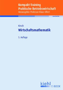 Kompakt-Training Wirtschaftsmathematik von Führer,  Christian, Kirsch,  Siegfried