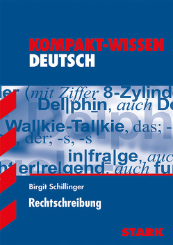 Kompakt-Wissen – Deutsch Rechtschreibung von Schillinger,  Birgit