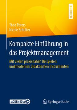 Kompakte Einführung in das Projektmanagement von Peters,  Theo, Schelter,  Nicole