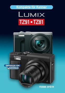 Kompakte für Kenner LUMIX TZ91•TZ81 von Spaeth,  Frank