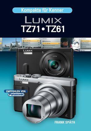 Kompakte für Kenner    LUMIX TZ71 • TZ61 von Späth,  Frank