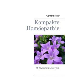 Kompakte Homöopathie von Miller,  Gerhard