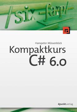 Kompaktkurs C# 6.0 von Mössenböck,  Hanspeter