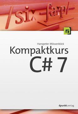 Kompaktkurs C# 7 von Mössenböck,  Hanspeter