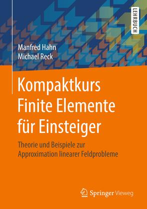 Kompaktkurs Finite Elemente für Einsteiger von Hahn,  Manfred, Reck,  Michael