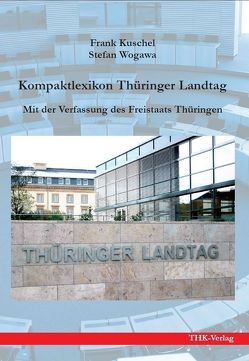 Kompaktlexikon Thüringer Landtag von Kuschel,  Frank, Wogawa,  Stefan