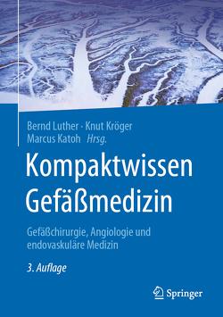 Kompaktwissen Gefäßmedizin von Katoh,  Marcus, Kröger,  Knut, Luther,  Bernd
