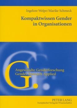Kompaktwissen Gender in Organisationen von Schmeck,  Marike, Welpe,  Ingelore