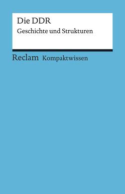 Kompaktwissen Geschichte. Die DDR von Schroeder,  Klaus