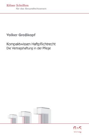 Kompaktwissen Haftpflichtrecht von Großkopf,  Volker
