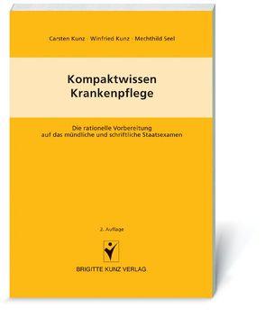 Kompaktwissen – Krankenpflege von Kunz,  Carsten, Kunz,  Winfried, Seel,  Mechthild