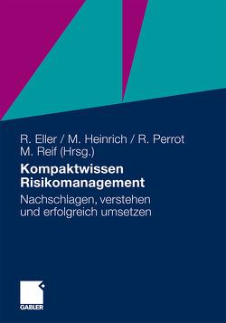 Kompaktwissen Risikomanagement von Eller,  Roland, Heinrich,  Markus, Perrot,  René, Reif,  Markus