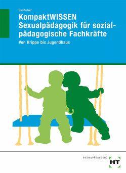 KompaktWISSEN Sexualpädagogik für sozialpädagogische Fachkräfte von Hierholzer,  Stefan