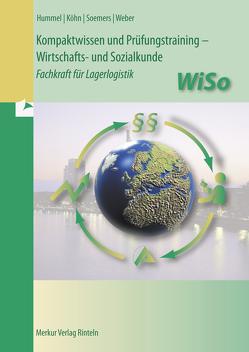 Kompaktwissen und Prüfungstraining – WiSo von Hummel,  Christoph, Köhn,  Holger, Soemers,  Jens, Weber,  Rolf