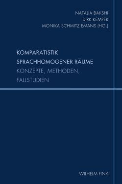Komparatistik sprachhomogener Räume von Bakshi,  Natalia, Kemper,  Dirk, Schmitz-Emans,  Monika
