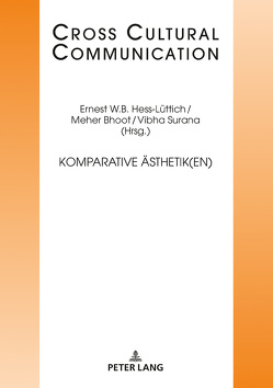 Komparative Ästhetik(en) von Bhoot,  Meher, Hess-Lüttich,  Ernest W. B., Surana,  Vibha
