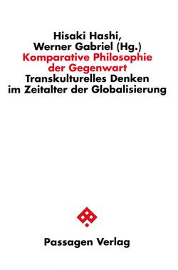 Komparative Philosophie der Gegenwart von Gabriel,  Werner, Hashi,  Hisaki
