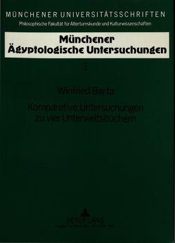 Komparative Untersuchungen zu vier Unterweltsbüchern von Barta,  Winfried