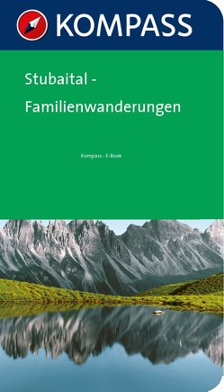 Kompass Wanderführer Stubaital Familienwanderungen
