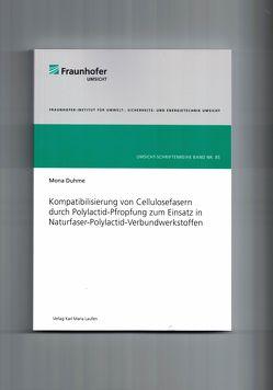 Kompatibilisierung von Cellulosefasern durch Polylactid-Pfropfung zum Einsatz in Naturfaser-Polylactid-Verbundwerkstoffen von Duhme,  Mona