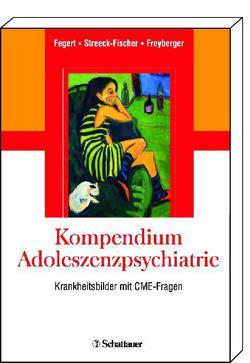 Kompendium Adoleszenzpsychiatrie von Fegert,  Jörg Michael, Freyberger,  Harald J, Streeck-Fischer,  Annette