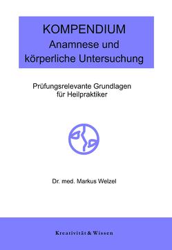 Kompendium: Anamnese/körperliche Untersuchung von Welzel,  Markus
