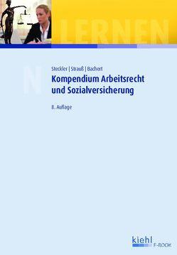 Kompendium Arbeitsrecht und Sozialversicherung von Steckler,  Brunhilde