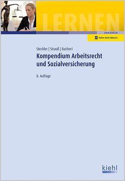 Kompendium Arbeitsrecht und Sozialversicherung von Bachert,  Patric, Steckler,  Brunhilde, Strauß,  Rainer