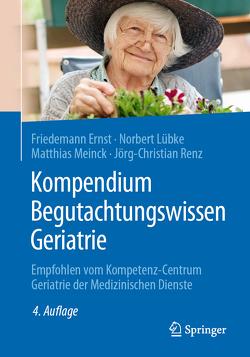 Kompendium Begutachtungswissen Geriatrie von Ernst,  Friedemann, Lübke,  Norbert, Meinck,  Matthias, Renz,  Jörg-Christian