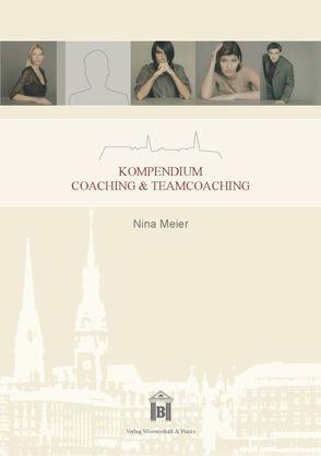 Kompendium Coaching & Teamcoaching von Meier,  Nina