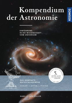 Kompendium der Astronomie von Keller,  Hans-Ulrich
