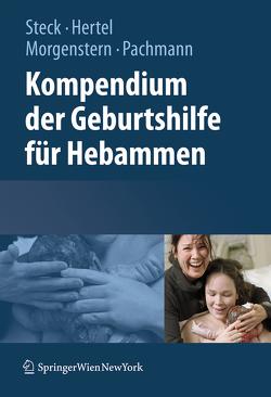 Kompendium der Geburtshilfe für Hebammen von Hertel,  Edeltraut, Morgenstern,  Christel, Pachmann,  Heike, Steck,  Thomas